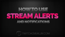 How to use Stream Alerts & Notifications