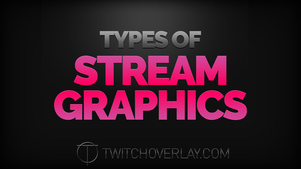 Types of Stream Graphics