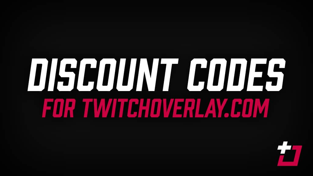 Discount Codes for TwitchOverlay.com