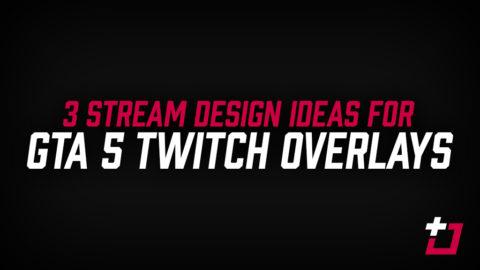 GTA 5 twitch overlays