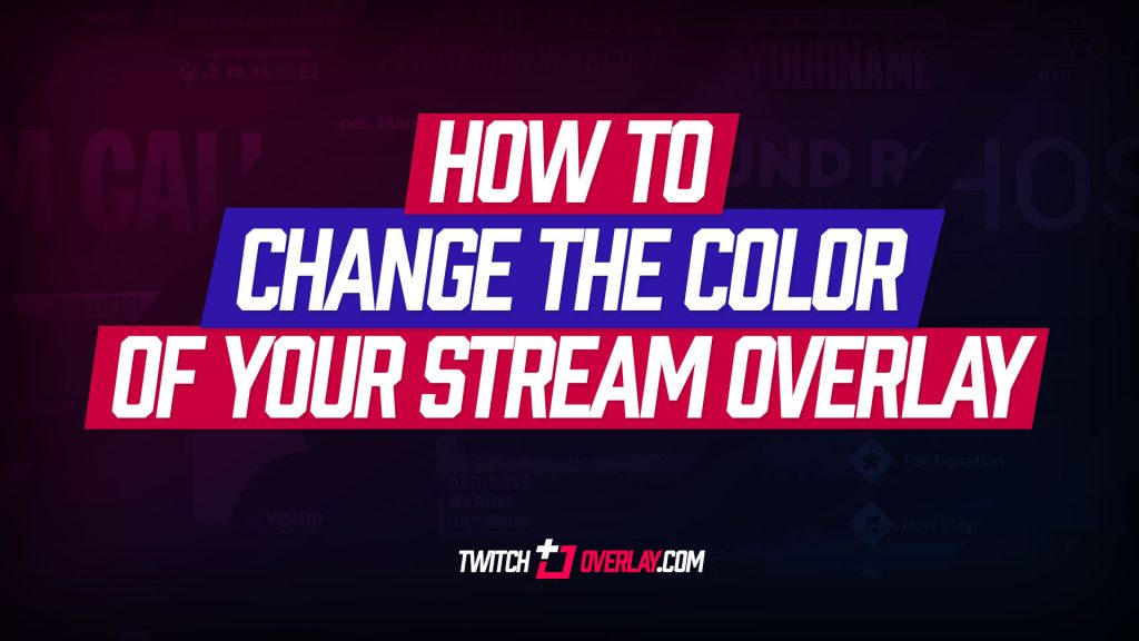 Change the Color of your Twitch Overlay
