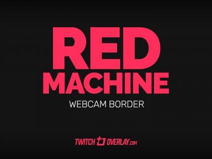 Red Machine – Red Cam Overlay